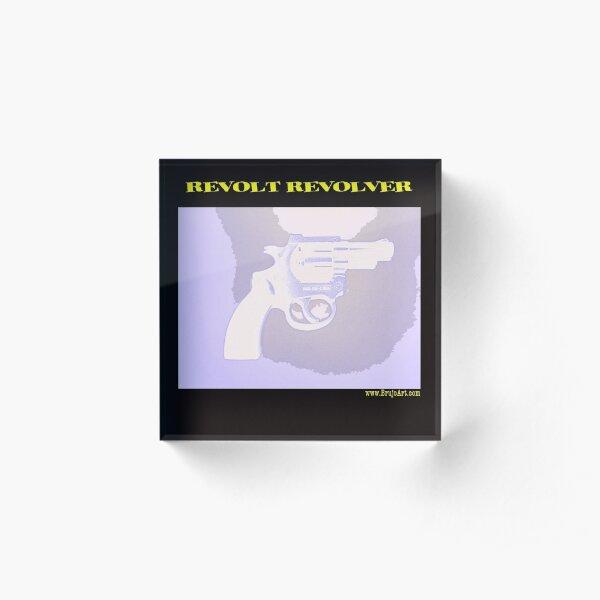 REVOLT REVOLVER Acrylic Block