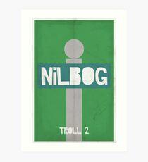 NILBOG! It's GOBLIN spelled BACKWARDS! Art Print