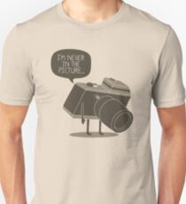 Never in the Picture T-Shirt