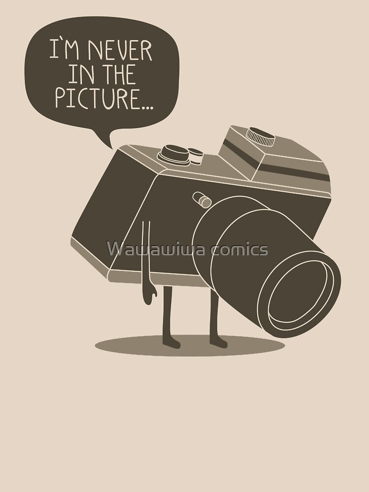TShirtGifter presents: Never in the Picture | Unisex T-Shirt