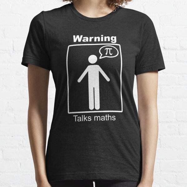 Warning: Talks maths (white, trousers) Essential T-Shirt