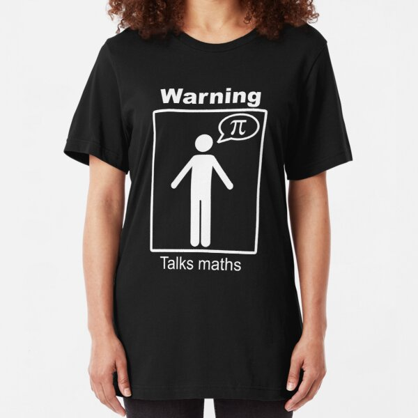 Warning: Talks maths (white, trousers) Slim Fit T-Shirt