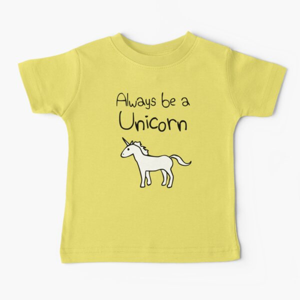 Always Be A Unicorn Baby T-Shirt