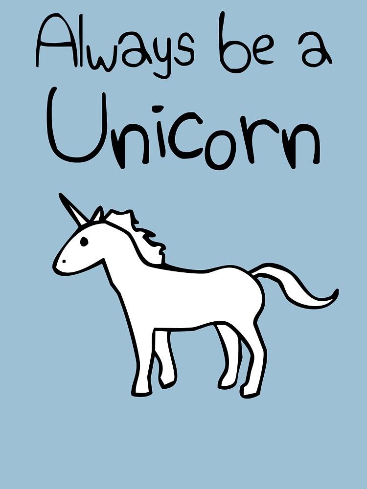 Always Be A Unicorn | Unisex T-Shirt