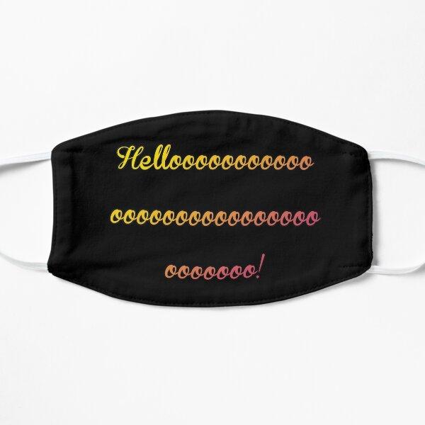 Helloooooooooooooooooooooooooooooooooo! Flat Mask
