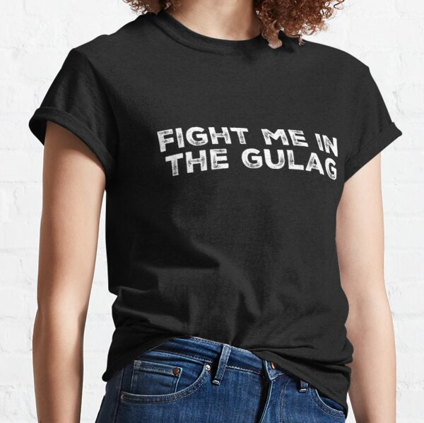 Fight Me in the Gulag - Warzone Classic T-Shirt