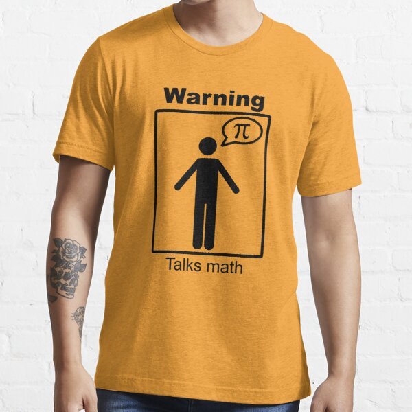 Warning: Talks math (trousers) Essential T-Shirt