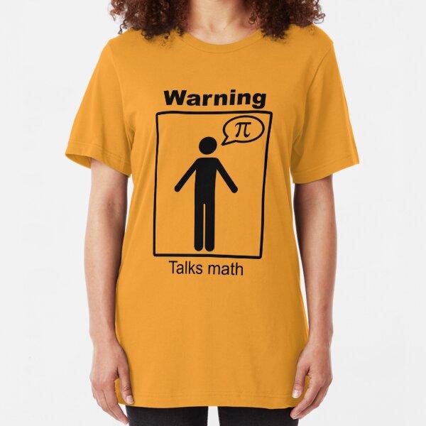Warning: Talks math (trousers) Slim Fit T-Shirt