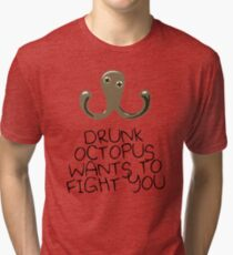 Drunk Octopus Wants To Fight You Tri-blend T-Shirt