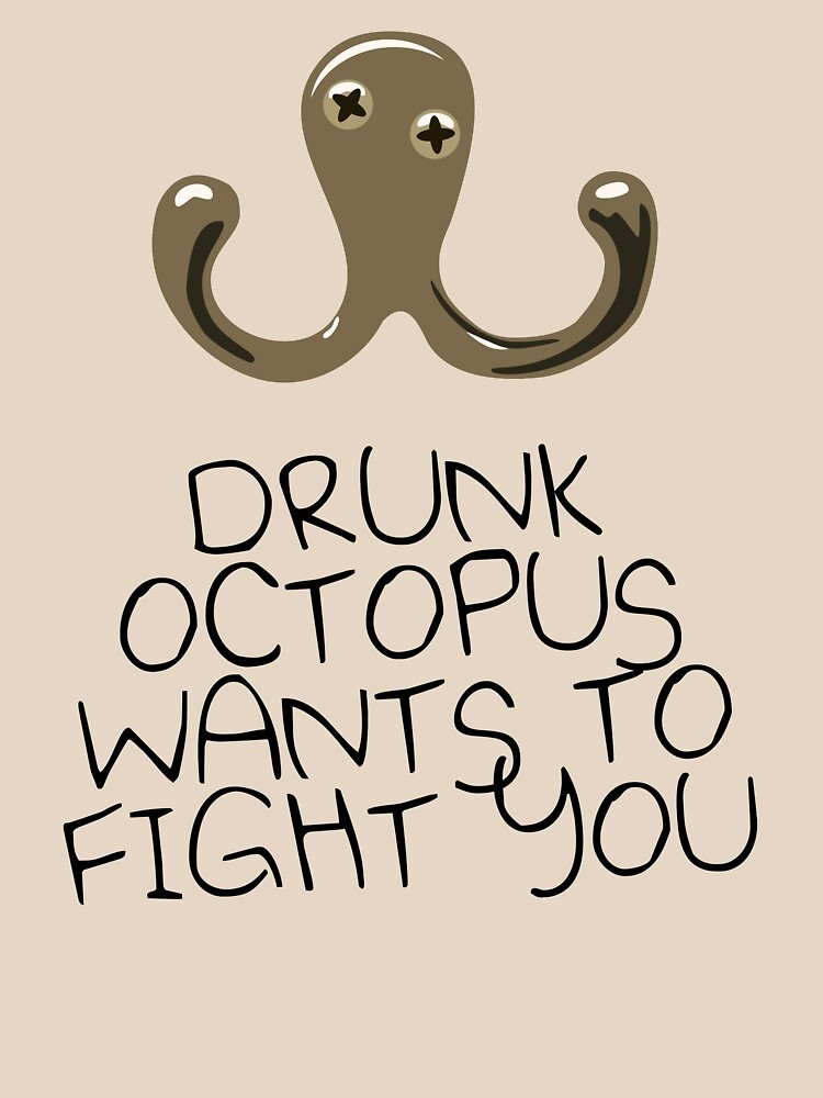 TShirtGifter presents: Drunk Octopus Wants To Fight You | Unisex T-Shirt