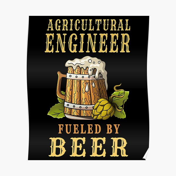 Agricultural Engineer Fueled By Beer - Drinker Design Quote Poster