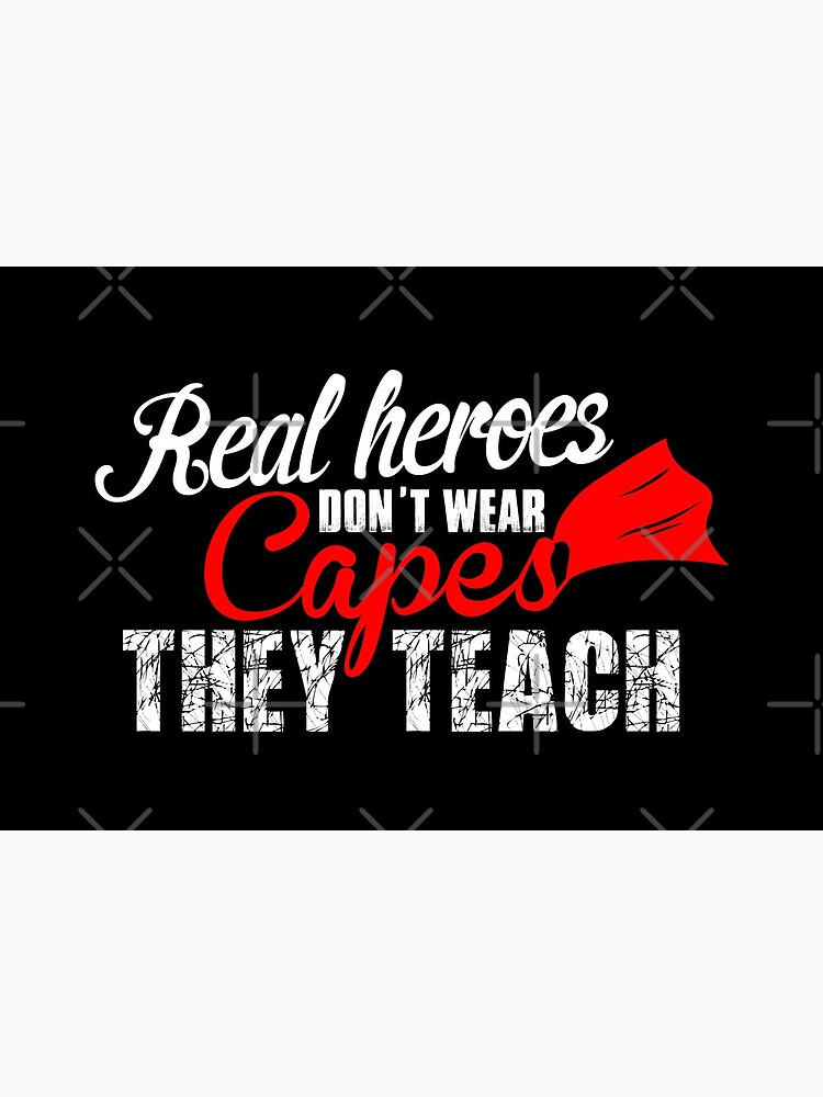 Real Heroes Don't Wear Capes design by Mbranco