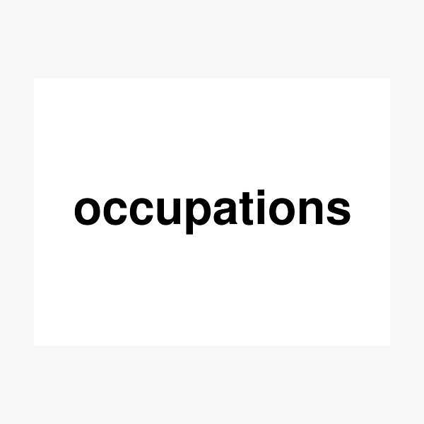occupations Photographic Print