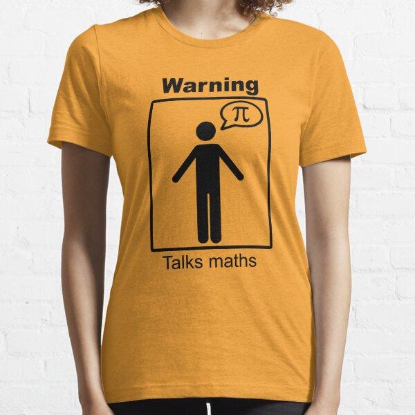 Talks maths (trousers) Essential T-Shirt