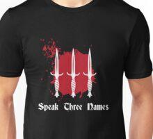 Speak Three Names Unisex T-Shirt