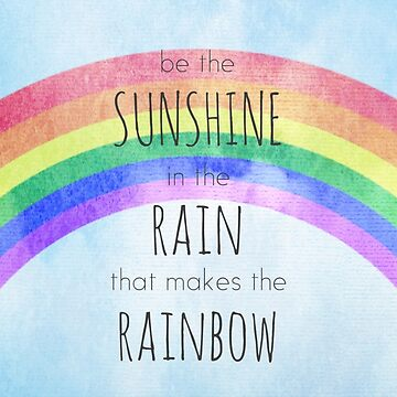 Be the Sunshine in the Rain by runninragged