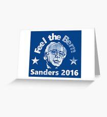 Feel The Bern - Sanders 2016 Greeting Card