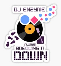 DJ Enzyme - Always Breaking It Down Sticker