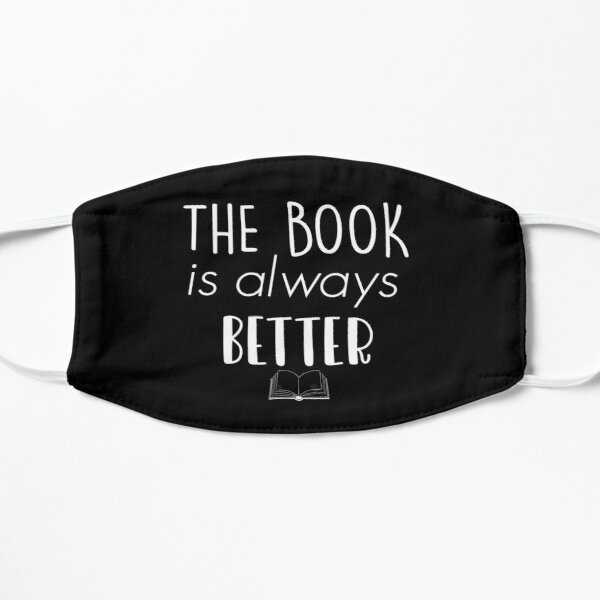 The Book Is Always Better  Flat Mask