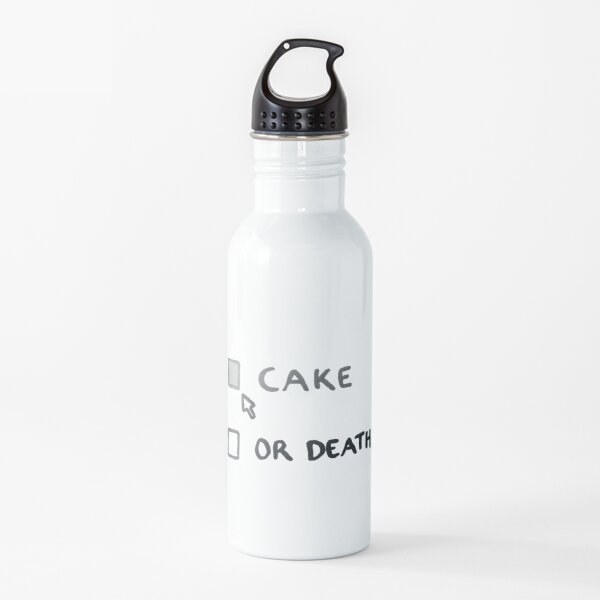 Cake or Death - my options are now...or death? Water Bottle