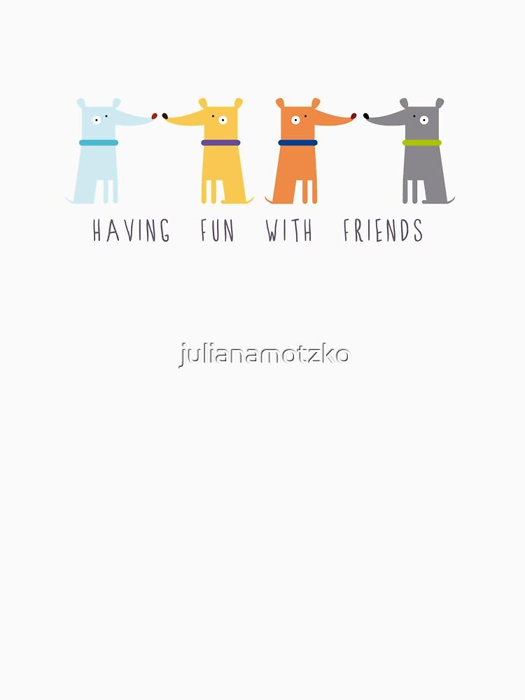Having Fun With Friends by julianamotzko