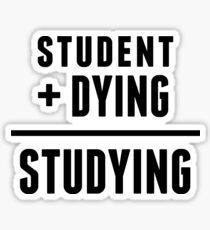 Dying Study Sticker