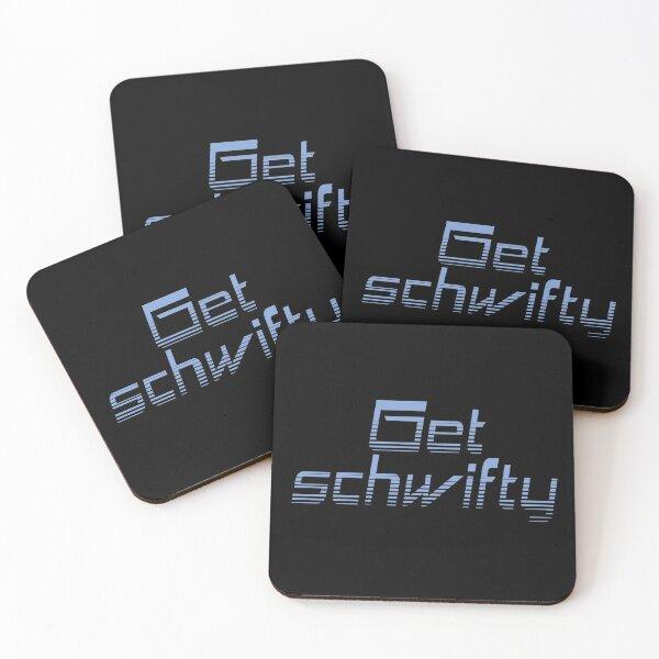 Get schwifty Coasters (Set of 4)