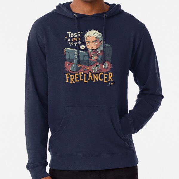Toss a Coin to your Freelancer // Work from Home, Remote Working, Freelancing Lightweight Hoodie