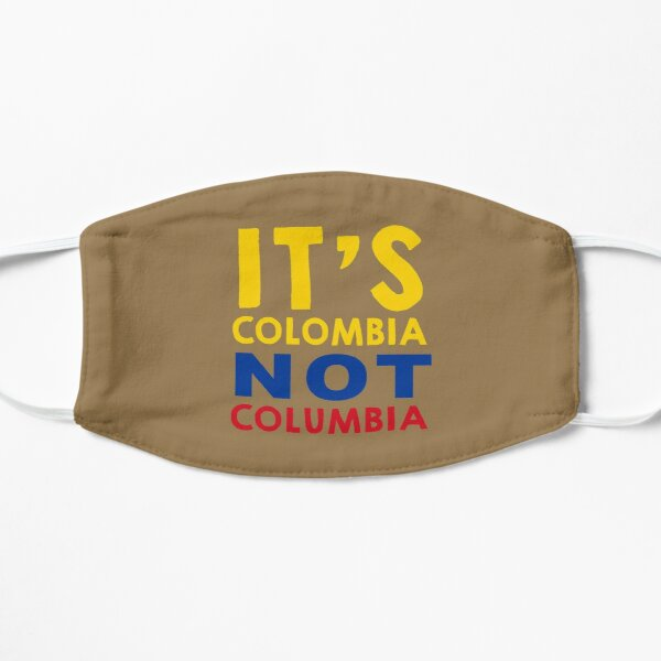 It's Colombia not Columbia Small Mask