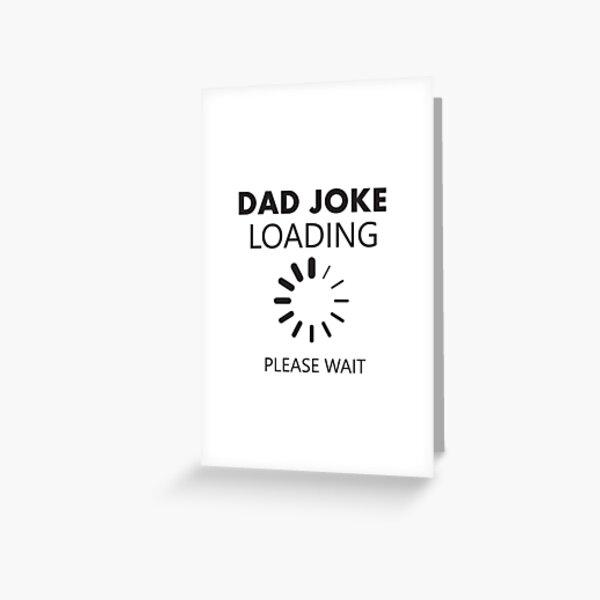 Dad Joke Loading Please Wait funny saying Short Greeting Card