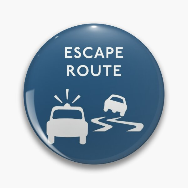 Escape route Pin