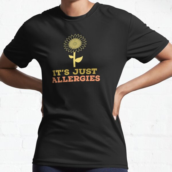 Just allergies Active T-Shirt
