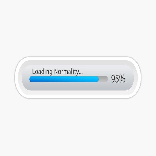 Gift for a Cool Geek (boyfriend/girlfriend/husband/wife/friend/YOU!) | Loading Normality..... Sticker