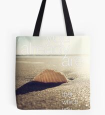 You Already Are That Which You Seek Tote Bag