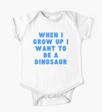 I Want To Be A Dinosaur One Piece - Short Sleeve