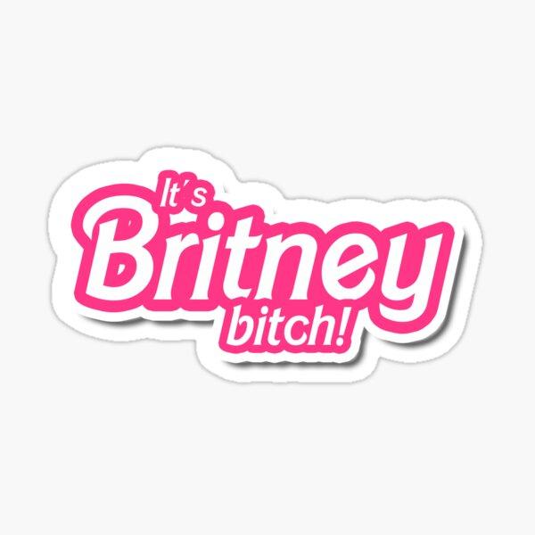 It's Britney B*tch Sticker