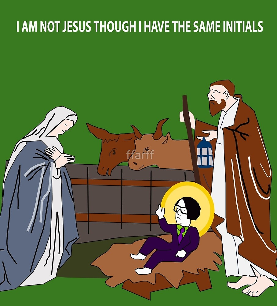 I Am Not Jesus Though I Have The Same Initials by ffarff