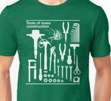 Tools of Mass Construction Unisex T-Shirt