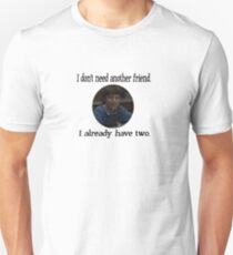 "Sam Weir ""I don't need anymore friends"" T-Shirt"