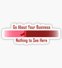 Nothing to See Here Sticker
