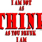Think Thunk Drink Drunk © by Vicki Ferrari