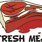Fresh Meat by Aaron Mansfield