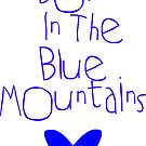 Born in the Blue Mountains by AnnabelHC