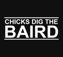 Chicks Dig The Baird