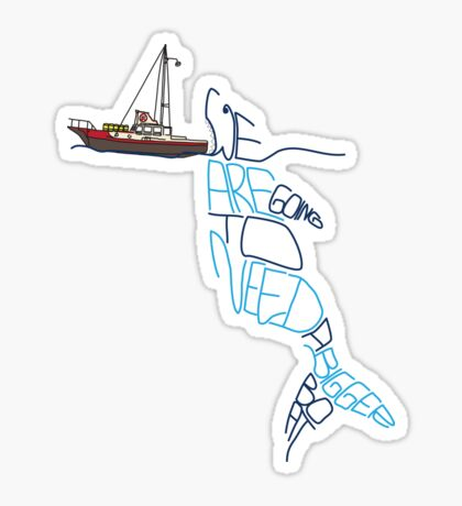 We are going to need a bigger boat (sticker) Sticker