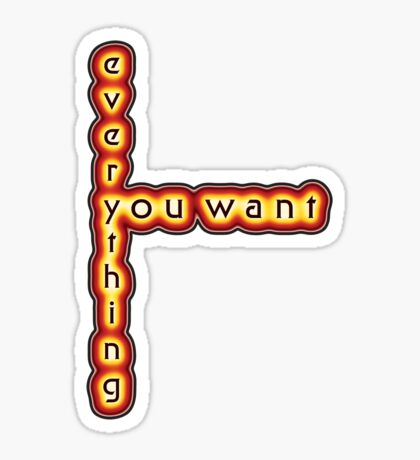 everything you want - tee Sticker