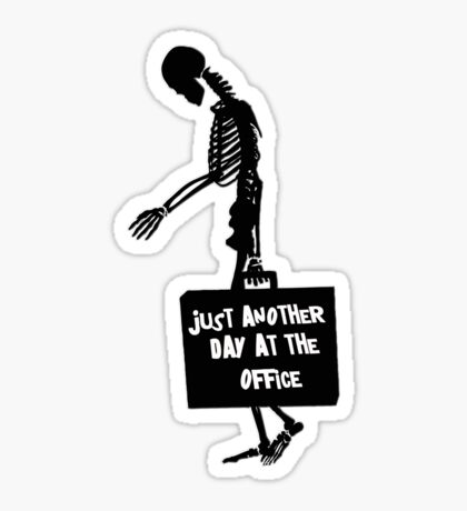 just another day at the office - sticker Sticker