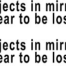 Objects in Mirror appear to losing by blacktopspirit