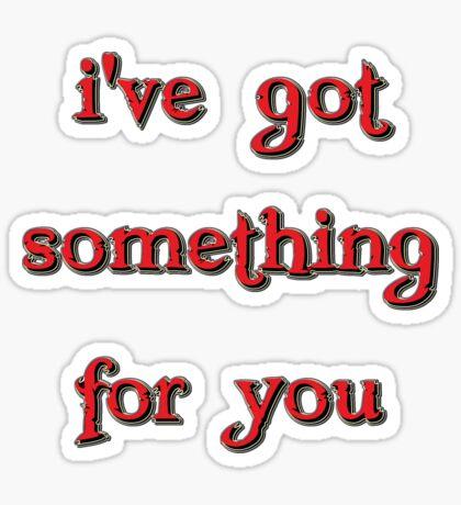 something for you - sticker Sticker