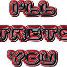 i'll stretch you - sticker  by vampvamp